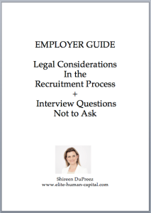 Employer Guide - Legal Considerations In the Recruitment Process and Interview Questions Not to Ask
